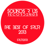 THE BEST OF SRUR 2013 (SOUNDS R US RECORDINGS)