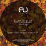 MARTUSCIELLO – LUNATIC EP (AU RECORDS)