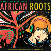 VAN CZAR & FRIENDS – AFRICAN ROOTS (BONZAI BASIKS)