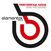 PARO DION FEATURING SASHA – SING THE SOUND (BONZAI ELEMENTAL)