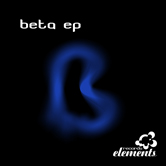 BETA EP (ELEMENTS RECORDS)