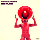 PHI PHI & AIRWAVE – THE HORN (BONZAI PROGRESSIVE)