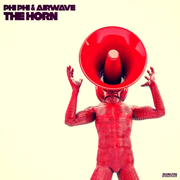 PhiPhi&AirwaveTheHornBonzaiProgressive630x630