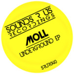 MOLL – UNDERGROUND EP (SOUNDS R US RECORDINGS)