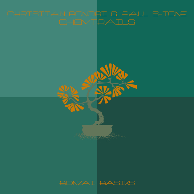 ChristianBonori&PaulS-ToneChemtrailsBonzaiBasiks630x630