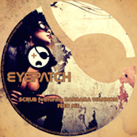 SCRUB FEATURING BARBARA WAHNON – FEED ME (EYEPATCH RECORDINGS)
