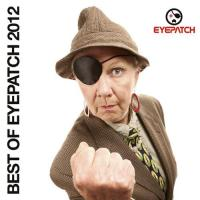 Best Of Eyepatch 2012