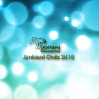 Bonzai Elemental Ambient Chillz 2K10