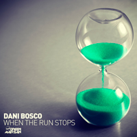 DANI BOSCO – WHEN THE RUN STOPS (GREEN MARTIAN)