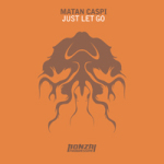 MATAN CASPI – JUST LET GO (BONZAI PROGRESSIVE)