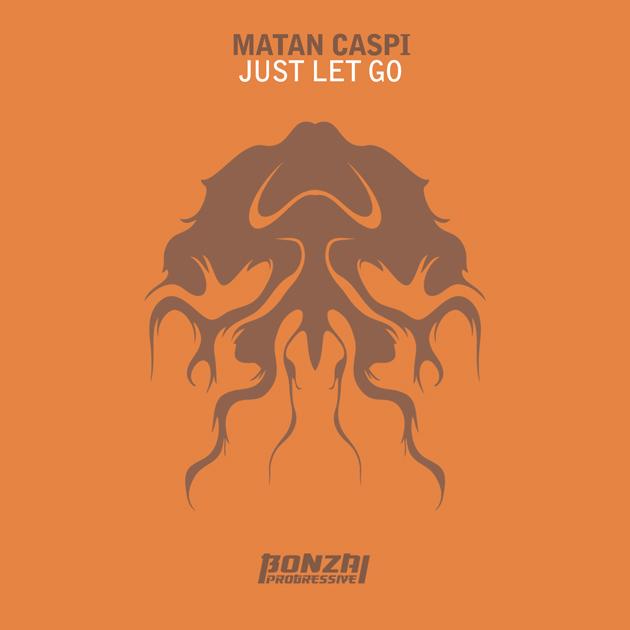 MatanCaspiJustLetGoBonzaiProgressive-v2-630x630