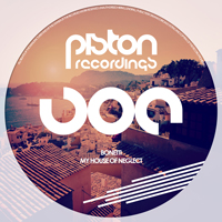 BONETTI – MY HOUSE OF NEGLECT (PISTON RECORDINGS)
