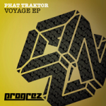 PHAT TRAKTOR – VOYAGE EP (PROGREZ)