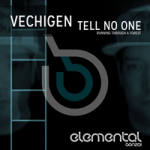 VECHIGEN – TELL NO ONE (BONZAI ELEMENTAL)