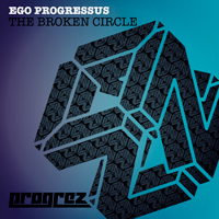 EGO PROGRESSUS – THE BROKEN CIRCLE (PROGREZ)