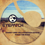 JOHNNY DEEP (AKA YONATHAN DAHAN) – DOWN THE ROAD (EYEPATCH RECORDINGS)