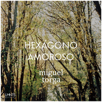 MIGUEL TORGA – HEXÁGONO AMOROSO (ELEMENTS RECORDS)