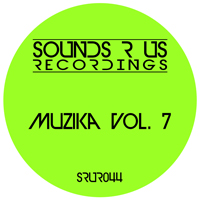 MUZIKA – VOLUME 7 (SOUNDS R US RECORDINGS)