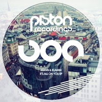 MANN & KLAMM – IT'S ALL ON YOU EP (PISTON RECORDINGS)