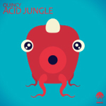QUINCY  – ACID JUNGLE (BONZAI PROGRESSIVE)
