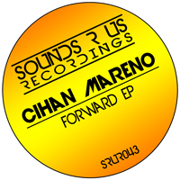 CIHAN MARENO – FORWARD EP (SOUNDS R US RECORDINGS)