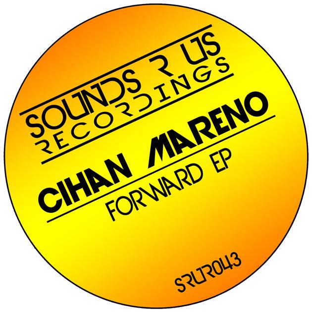 SRUR043---Cihan-Mareno---Forward-EP630x630
