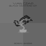VAN CZAR – BLACK DIAMOND EP (BONZAI BASIKS)