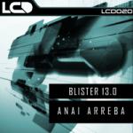 BLISTER 13.0 – ANAI ARREBA (L*C*D* RECORDINGS)