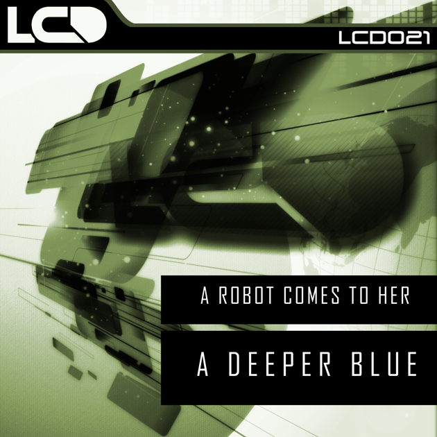 LCD021---A-Robot-Comes-To-Her---A-Deeper-Blue630x630
