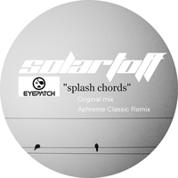 SOLARTOFF – SPLASH CHORDS (EYEPATCH RECORDINGS)
