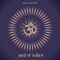 ANURAG NANDVANSHI – SOUL OF INDIA (BONZAI PROGRESSIVE)