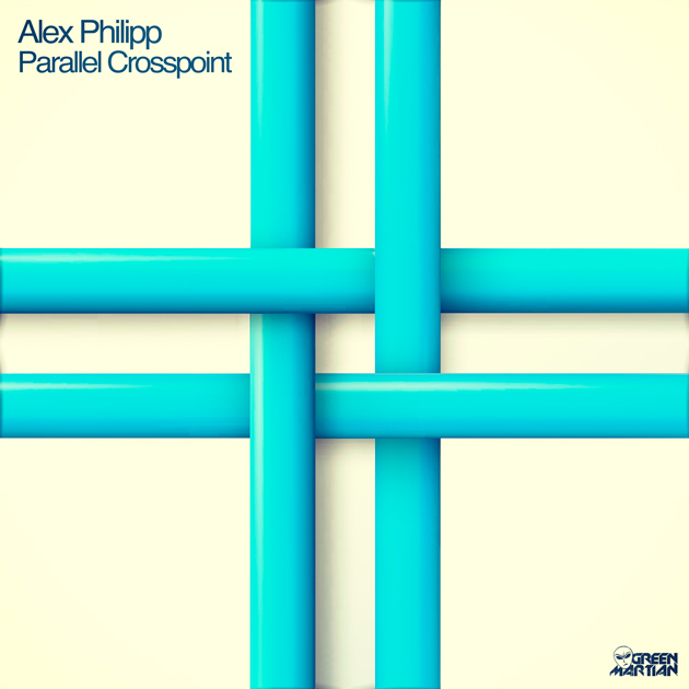 ALEX PHILIPP – PARALLEL CROSSPOINT (GREEN MARTIAN)