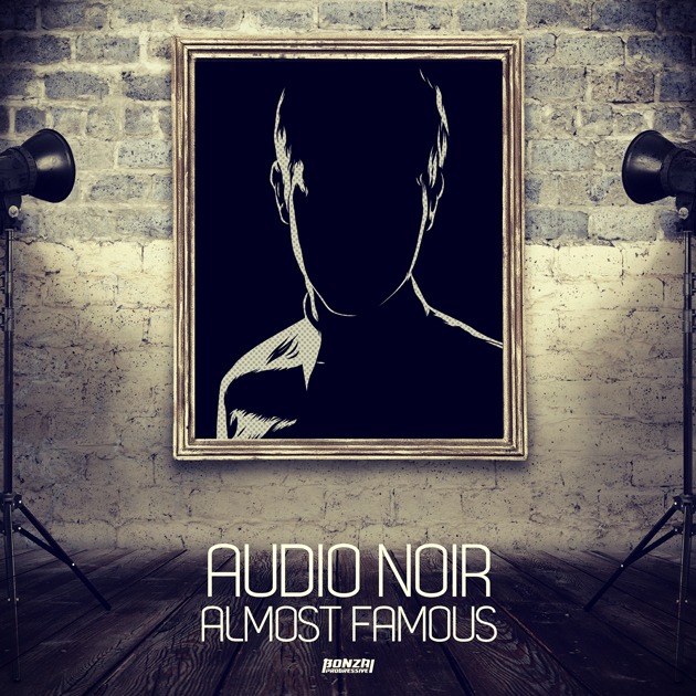 AUDIO NOIR – ALMOST FAMOUS (BONZAI PROGRESSIVE)