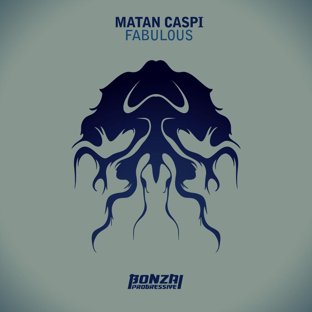 MATAN CASPI – FABULOUS (BONZAI PROGRESSIVE)