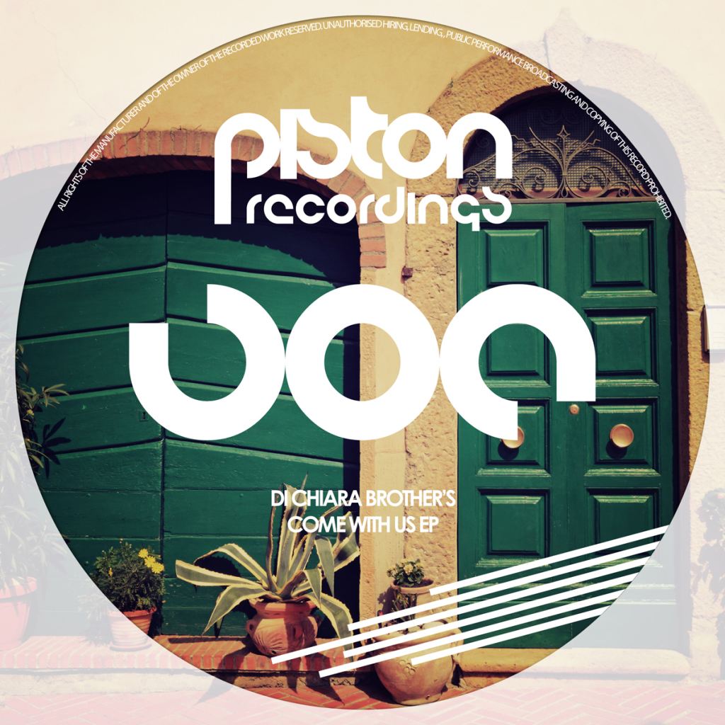 DI CHIARA BROTHER'S – COME WITH US EP (PISTON RECORDINGS)