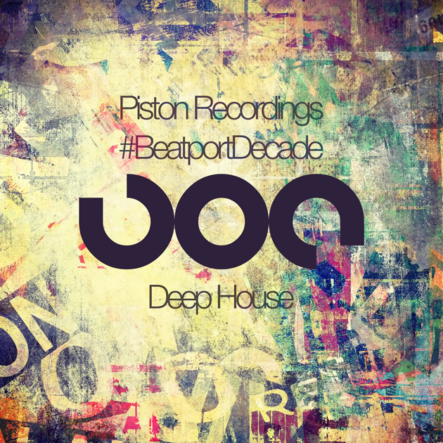 PISTON RECORDINGS #BEATPORTDECADE DEEP HOUSE (PISTON RECORDINGS)