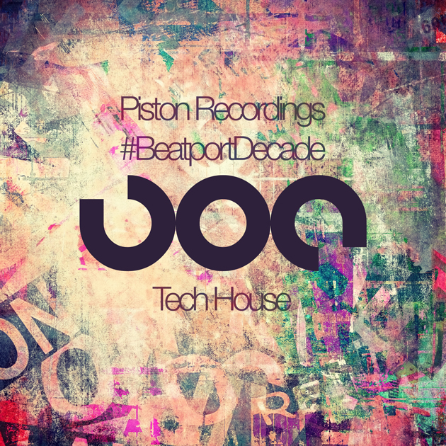 PISTON RECORDINGS #BEATPORTDECADE TECH HOUSE (PISTON RECORDINGS)