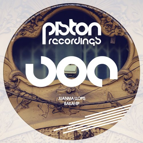 JUANMA LLOPIS – BAILA! EP (PISTON RECORDINGS)
