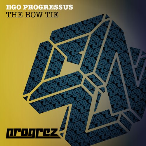 EGO PROGRESSUS – THE BOW TIE (PROGREZ)