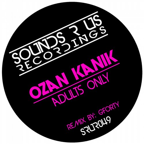 OZAN KANIK – ADULTS ONLY (SOUNDS R US RECORDINGS)