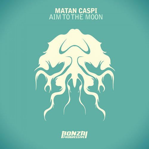 MATAN CASPI – AIM TO THE MOON (BONZAI PROGRESSIVE)