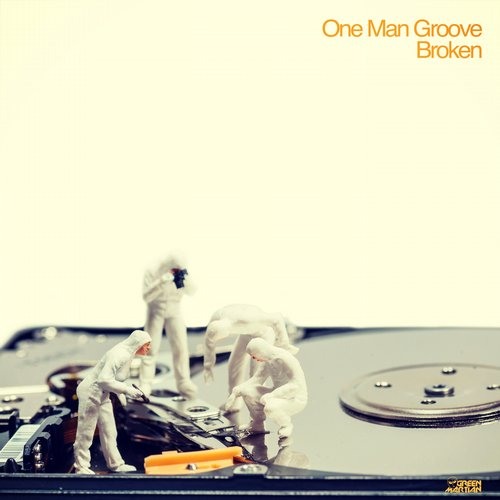 ONE MAN GROOVE – BROKEN (GREEN MARTIAN)