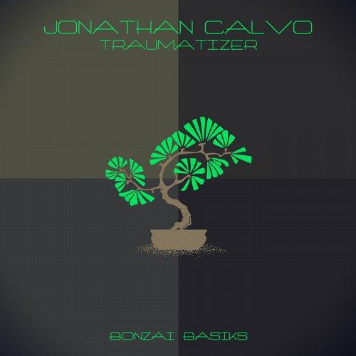 JONATHAN CALVO – TRAUMATIZER (BONZAI BASIKS)