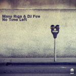 MANU RIGA & DJ FIRE – NO TIME LEFT (BONZAI PROGRESSIVE)
