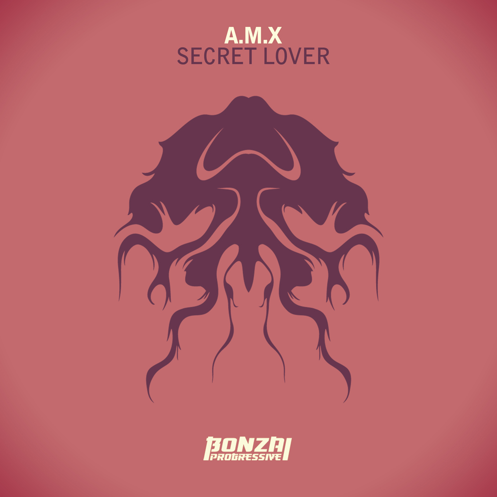 A.M.X – SECRET LOVER (BONZAI PROGRESSIVE)