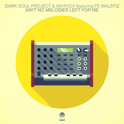 DARK SOUL PROJECT & MATHOV FEATURING FE MALEFIZ – AIN'T NO MELODIES LEFT FOR ME (BONZAI PROGRESSIVE)
