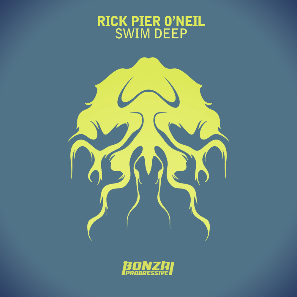 RICK PIER O'NEIL – SWIM DEEP (BONZAI PROGRESSIVE)