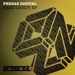 FERDAS DIGITAL – SAND CANDY EP (PROGREZ)