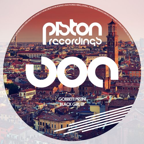 GOBBETTI PIZZINI – BLACK GIRL EP (PISTON RECORDINGS)