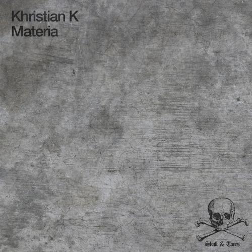 KHRISTIAN K – MATERIA (SKULL & TONES)